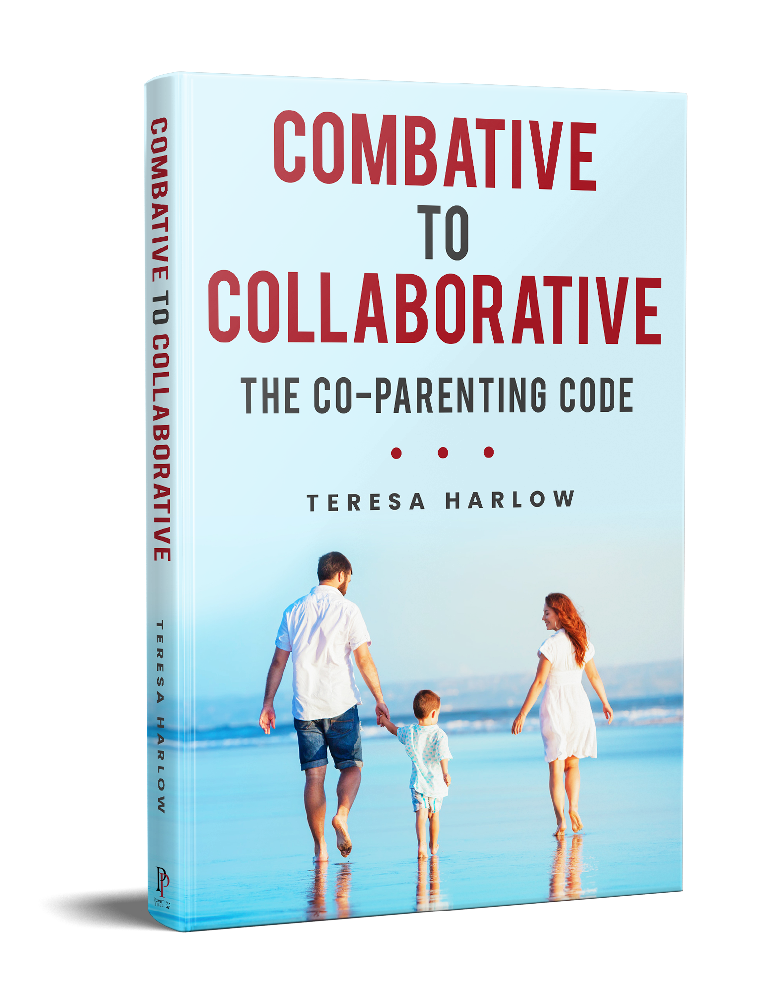 Combative to Collaborative: The Co-parenting Code book front cover